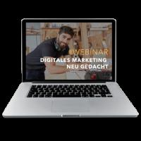 Webinar - DIGITALES MARKETING NEU GEDACHT - Vom Handwerker zum Kunden- und Mitarbeiterversteher
