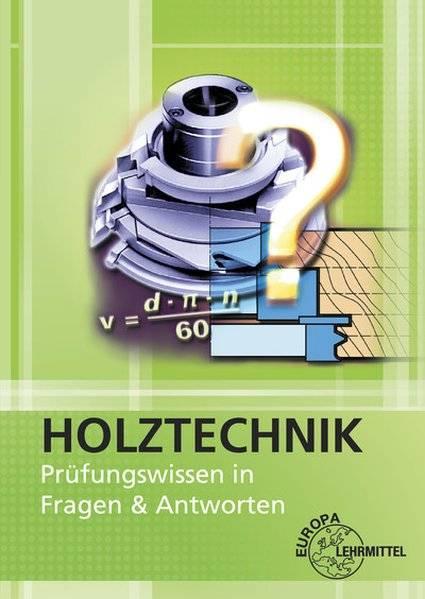cover_Holztechnik_-_Prüfungswissen_in_Fragen_&_Antworten