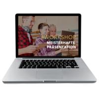 Workshop - MEISTERHAFTE PRÄSENTATIONEN - Drei Schritt-für-Schritt-Anleitungen für Sie