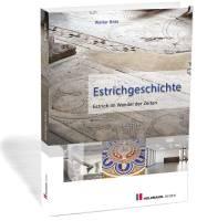 cover_estrichgeschichte_estrich-im-wandel-der-zeiten