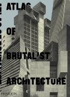 cover_Atlas_of_Brutalist_Architecture