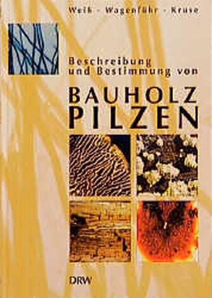 cover_Beschreibung_und_Bestimmung_von_Bauholzpilzen
